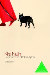 Nalin, Kira: Bultar som ett bläckfiskhjärta