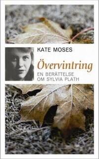 Övervintring – En berättelse om Sylvia Plath