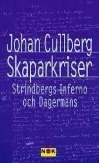 Skaparkriser Strindbergs Inferno och Dagermans